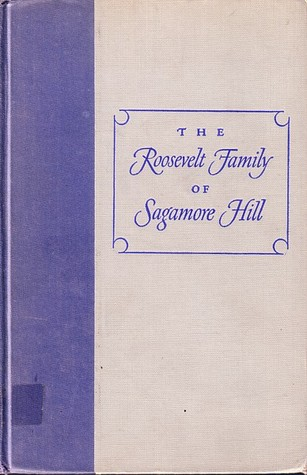 The Roosevelt Family of Sagamore Hill by Hermann Hagedorn