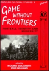 Games Without Frontiers by Richard Giulianotti