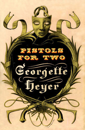 Pistols for Two and Other Stories by Georgette Heyer