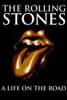 The Rolling Stones: A Life on the Road