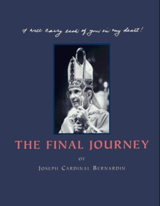 The Final Journey Of Joseph Cardinal Bernardin