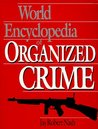 World Encyclopedia Of Organized Crime