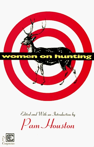Women on Hunting by Pam Houston