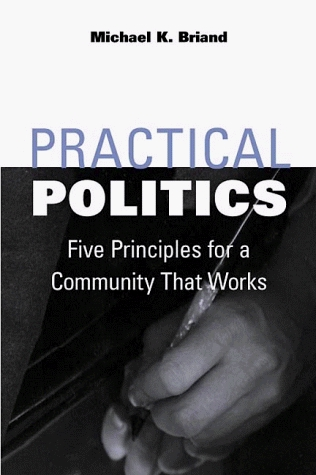 Practical Politics: Five Principles for a Community That Works