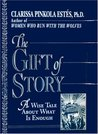 The Gift of Story: A Wise Tale About What is Enough