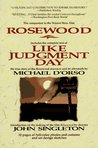Rosewood Like Judgment Day
