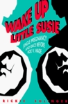 Wake Up Little Susie by Rickie Solinger