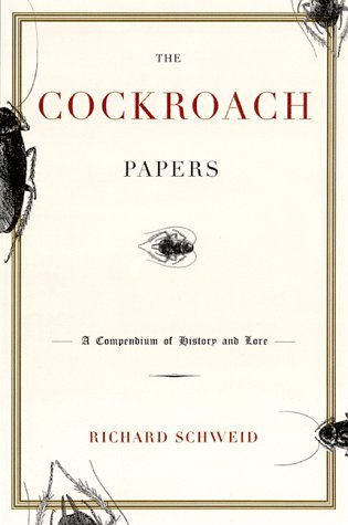 The Cockroach Papers by Richard Schweid