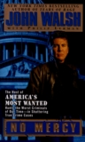 No Mercy: The Host of America's Most Wanted Hunts the Worst Criminals of Our Time--In Shattering True Crime Cases