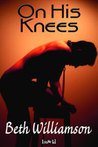 On His Knees (Private Lives, #1)