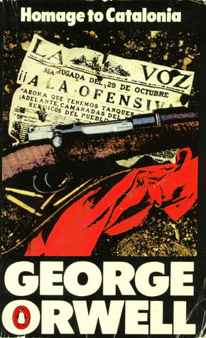 Homage to Catalonia and Looking Back on the Spanish War by George Orwell
