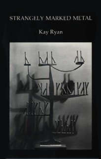 Strangely Marked Metal by Kay Ryan