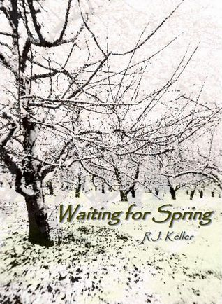 Waiting For Spring by R.J. Keller