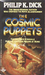 The Cosmic Puppets