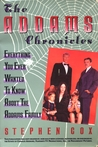 The Addams Chronicles: Everything You Ever Wanted to Know about the Addams Family