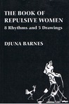 The Book of Repulsive Women: 8 Rhythms and 5 Drawings