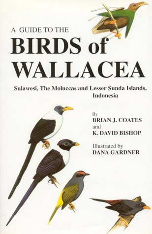 A Guide To The Birds Of Wallacea by Brian J. Coates