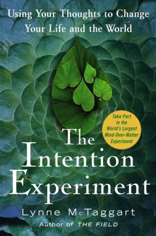 The Intention Experiment by Lynne McTaggart
