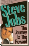 Steve Jobs the Journey is the Reward: The Journey is the Reward