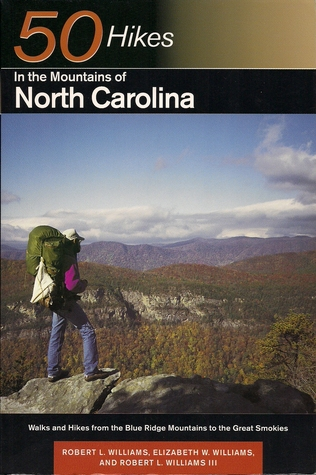 50 Hikes in the Mountains of North Carolina by Robert Leonard Williams