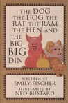 The Dog the Hog the Rat the Ram the Hen and the Big Big Din (Phonics Museum, Volume 6)