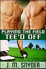 Tee'd Off by J.M. Snyder