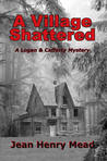 A Village Shattered (Logan & Cafferty, #1)
