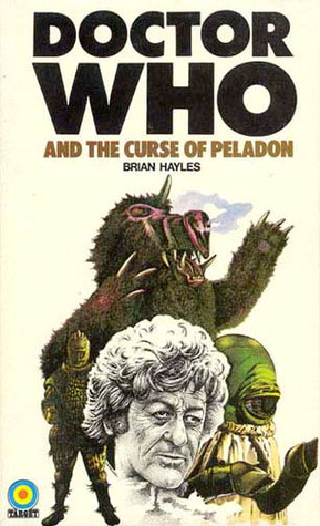 Doctor Who And The Curse Of Peladon by Brian Hayles