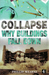 Collapse: Why Buildings Fall Down