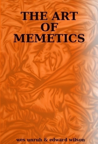 The Art of Memetics by Wes Unruh