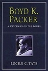 Boyd K. Packer: A Watchman on the Tower