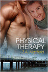 Physical Therapy by Z.A. Maxfield