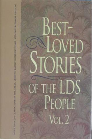 Best-Loved Stories Of The LDS People by Jay A. Parry