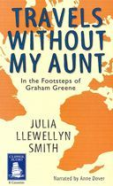 Travels Without My Aunt by Julia Llewellyn Smith
