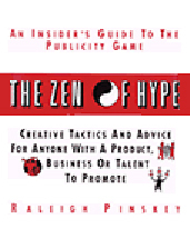 The Zen of Hype: An Insider's Guide to the Publicity Game