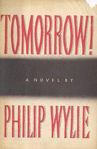 Tomorrow! by Philip Wylie