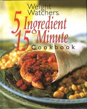 Weight Watchers 5 Ingredient, 15 Minute Cookbook