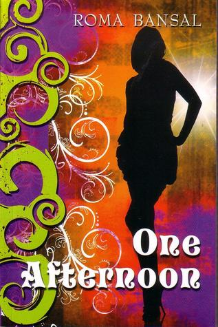 ONE AFTERNOON by Roma Bansal