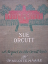 Sue Orcutt: A Sequel To The Orcutt Girls