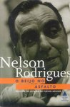 O Beijo No Asfalto by Nelson Rodrigues