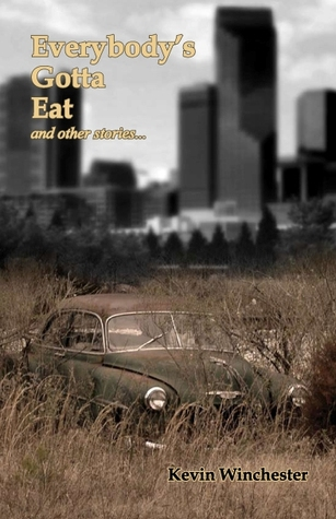 Everybody's Gotta Eat (And Other Stories)