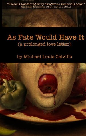 As Fate Would Have It by Michael Louis Calvillo
