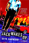 Jack Wakes Up by Seth Harwood