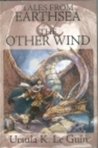 Tales From Earthsea & The Other Wind (Earthsea Cycle, #5-6)