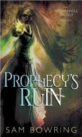 Prophecy's Ruin by Sam Bowring