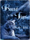 Bound To The Tiger