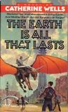 The Earth Is All that Lasts