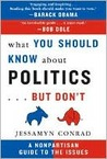 What You Should Know about Politics... But Don't: A Nonpartisan Guide to the Issues