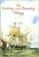 The Mutiny on the Bounty Trilogy by Charles Bernard Nordhoff