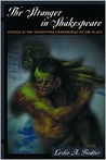 The Stranger in Shakespeare (Studies in the Archetypal Underworld of the Plays)